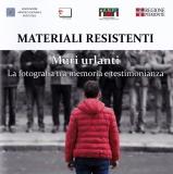 MATERIALI RESISTENTI VII Ediz._2019 - Muri urlanti - Catalogo Regione Piemonte